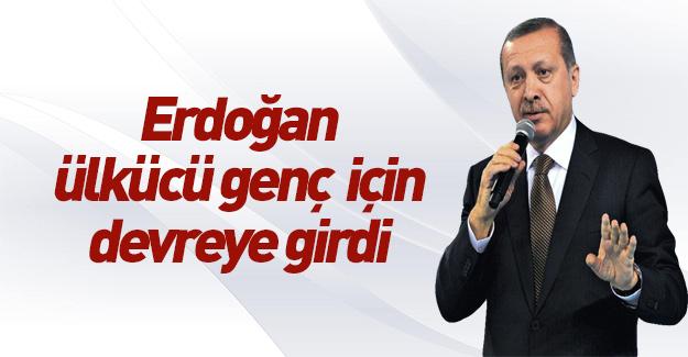 Erdoğan ülkücü genç için devreye girdi