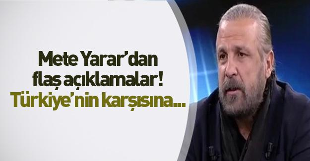 Mete Yarar'dan çarpıcı açıklamalar!