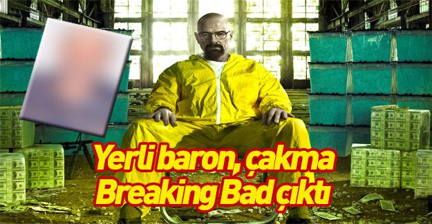 Yerli baron, çakma Breaking Bad çıktı!