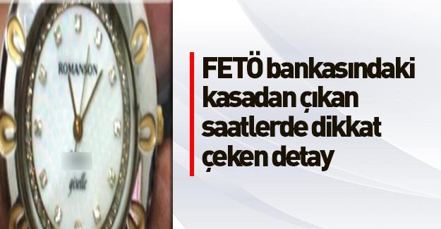 FETÖ bankalarından bakın nasıl saatler çıktı!
