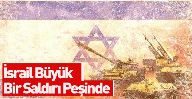 """""""İsrail savaşa hazırlanıyor"""""""