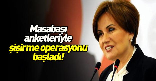 Meral Akşener'i şişirme operasyonu başladı
