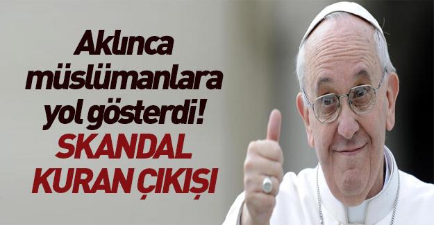 Papa'dan skandal Kuran-ı Kerim çıkışı!