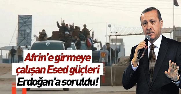 Erdoğan'dan Esed ve Afrin açıklaması!