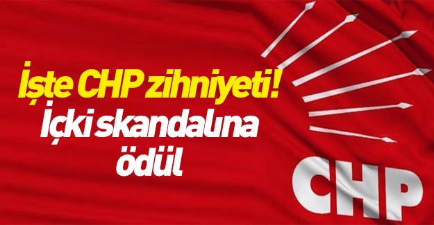 İşte CHP zihniyeti! İçki skandalına ödül