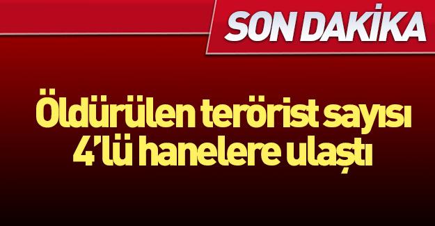 Öldürülen terörist sayısı 4'lü hanelere ulaştı