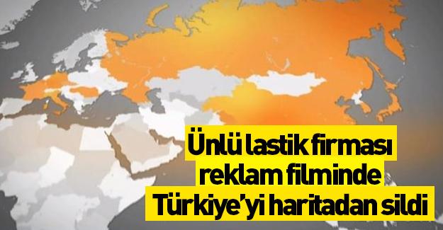 Ünlü lastik firması reklamında Türkiye'yi haritadan sildi