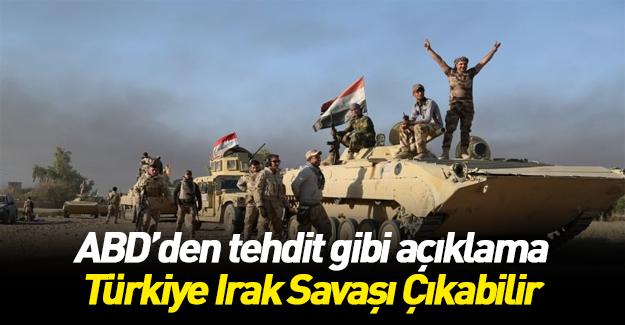 """ABD: """"Türkiye-Irak savaşı çıkabilir"""""""