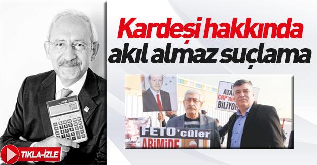 Kemal Kılıçdaroğlu kardeşini suçladı