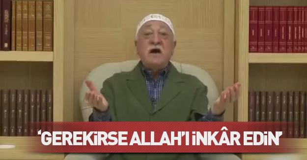 """""""Gerekirse Allah'ı inkar edin!"""""""