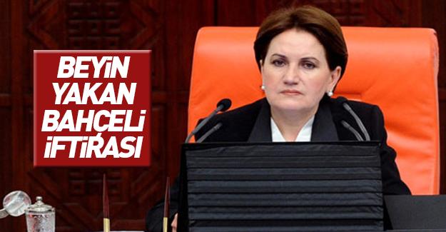 Meral Akşener beyin yakan bir iddia ortaya attı!