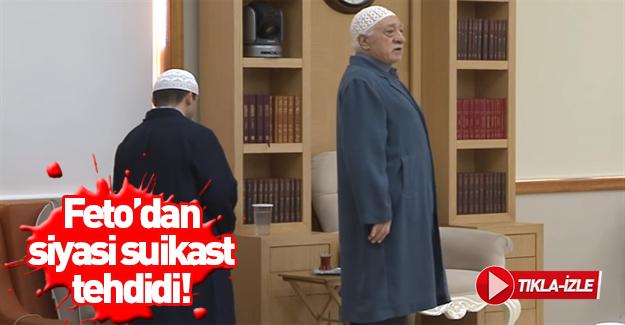 Teröristbaşı Gülen'in suikast planı ortaya çıktı