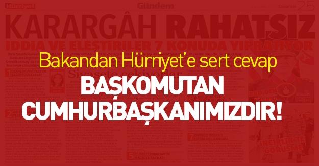 Bakan'dan Hürriyet'e sert cevap!