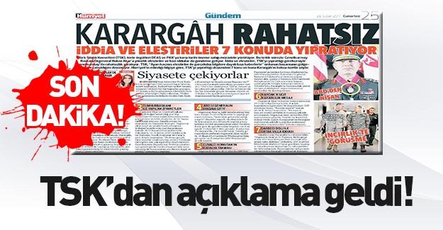 TSK'dan karargah rahatsız manşetine açıklama