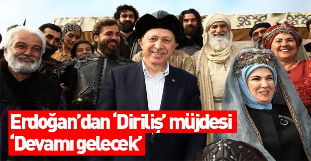 Erdoğan: Körfez ülkeleri Diriliş'e bayılıyor