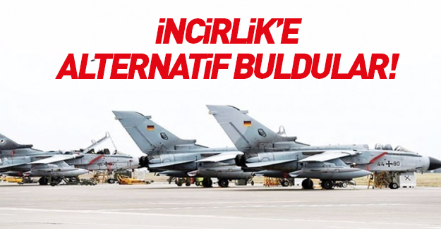 Almanlar İncirlik'e alternatif buldu!