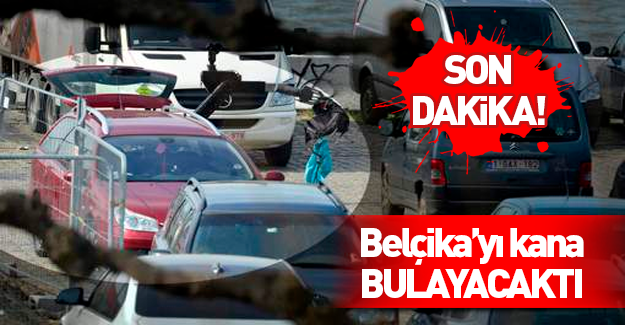 Belçika'yı kana bulayacaktı!