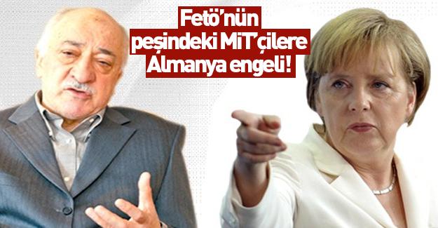 FETÖ'nün peşindeki MİT'çilere Almanya engeli