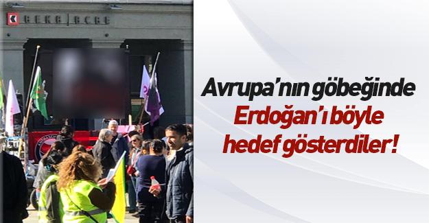 Avrupa'nın göbeğinde Erdoğan'ı hedef gösteren alçak pankart!