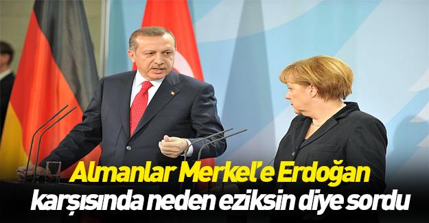 "Merkel'e ""neden eziksin"" sorusu"