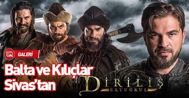 'Diriliş Ertuğrul' dizisinin balta ve kılıçları Sivas'tan