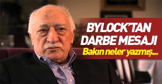 Teröristbaşı Gülen ByLock'tan darbe mesajı atmış