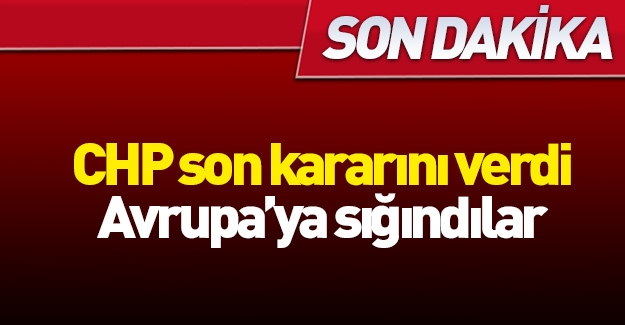 CHP son kararını verdi