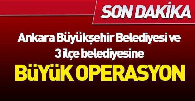 Ankara'daki belediyelere operasyon!