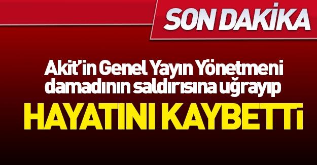 Yeni Akit Gazetesi Genel Yayın Yönetmeni öldürüldü