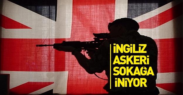 İngiltere'de flaş gelişme! Asker sokağa iniyor