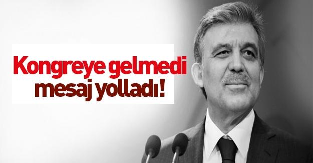 İşte 11. Cumhurbaşkanı Abdullah Gül'ün kongreye gönderdiği mesaj