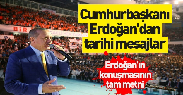 Cumhurbaşkanı Erdoğan'dan AK Parti Olağanüstü Kongresi'nde tarihi mesajlar.