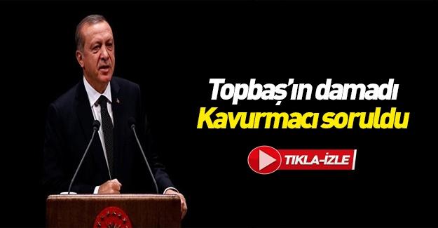Erdoğan'dan Ömer Faruk Kavurmacı açıklaması