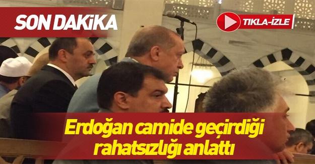 Erdoğan camide geçirdiği rahatsızlığı anlattı