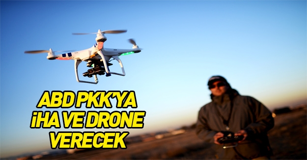 Amerika'dan teröristlere İHA ve drone desteği