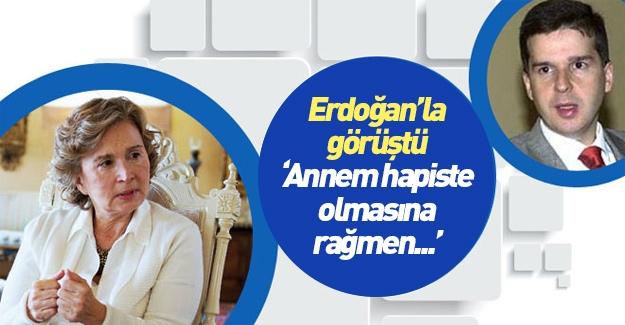 Erdoğan'la görüşen Ilıcak: Annem hapiste olmasına rağmen...