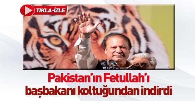 Pakistan'ın Fetullah'ı Başbakanı tahtından indirdi
