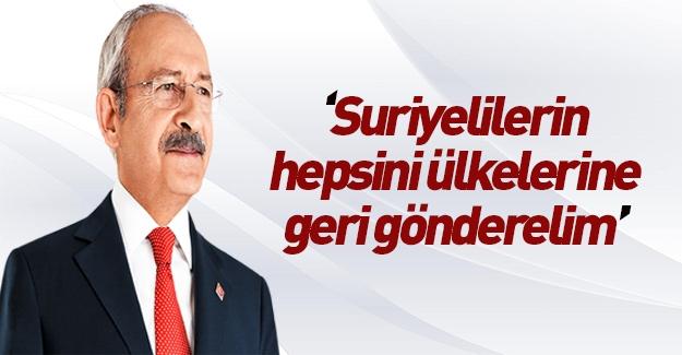 Kılıçdaroğlu Suriyelileri göndermekte kararlı