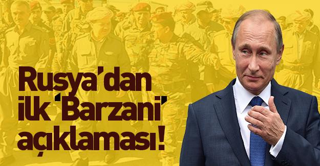 Rusya'dan Barzani hakkında ilk açıklama!