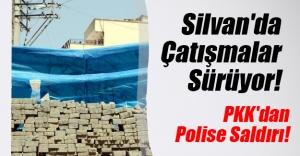 Diyarbakır'ın Silvan ilçesinde PKK'dan güvenlik güçlerine saldırı!