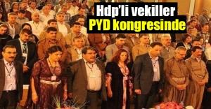 HDP'li vekiller PYD kongresinde görüldü!