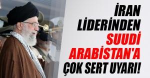 İran lideri Ayetullah Ali Hamaney'den Suudi Arabistan'a çok sert uyarı!