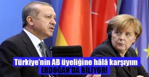 """Merkel'den flaş açıklamalar: """"Türkiye'nin AB üyeliğine hâlâ karşıyım"""""""