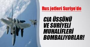 Rus jetleri Suriye'de! CIA üssünü ve Suriyeli muhalifleri vuruyorlar