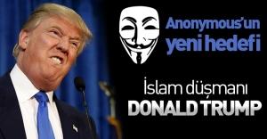 İslam düşmanı Donald Trump, Anonymous'un yeni hedefi!