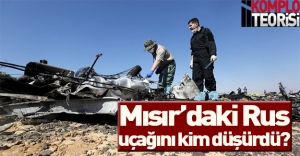 Mısır'daki Rus uçağını kim düşürdü? Flaş komplo teorisi