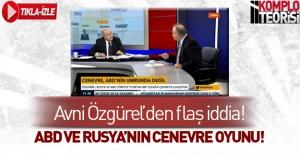 Avni Özgürel ABD ve Rusya'nın PYD oyununu açıkladı!
