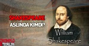 "Shakespeare gerçekten ""Shakespeare"" miydi?"