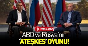 """Suriye'deki """"ateşkes""""in perde arkası! ABD ve Rusya'nın planı ne?"""