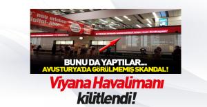 Viyana havalimanında kaos!
